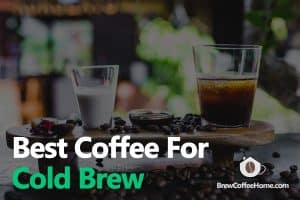best-coffee-for-cold-brew-featured-image