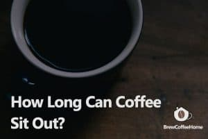 how-long-can-coffee-sit-out-featured