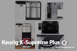 Keurig-k-supreme-plus-review-featured-image