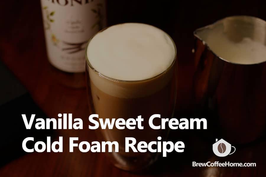 Vanilla-Sweet-Cream-Cold-Foam-featured-image