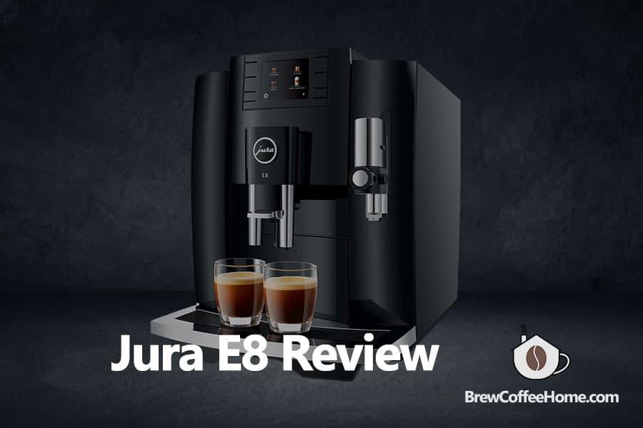 jura-e8-reivew-featured-image