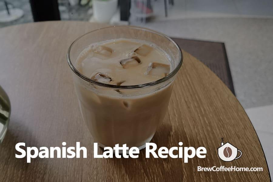 spanish-latte-recipe-featured-image